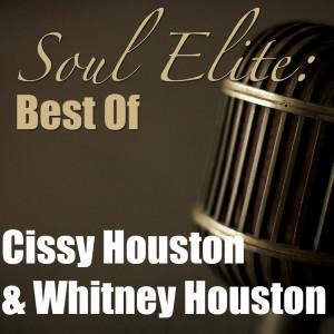 Soul Elite: Best Of Cissy Houston & Whitney Houston