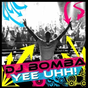 Listen to Yee Uhh (Alex M. Clubmix Edit) song with lyrics from DJ Bomba