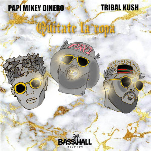 Tribal Kush的專輯Quitate La Ropa (Explicit)