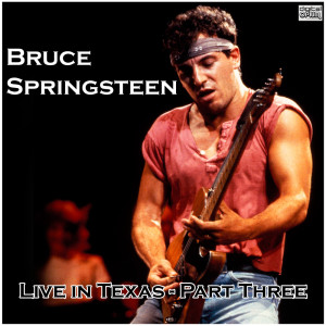 Album Live in Texas - Part Three from Bruce Springsteen