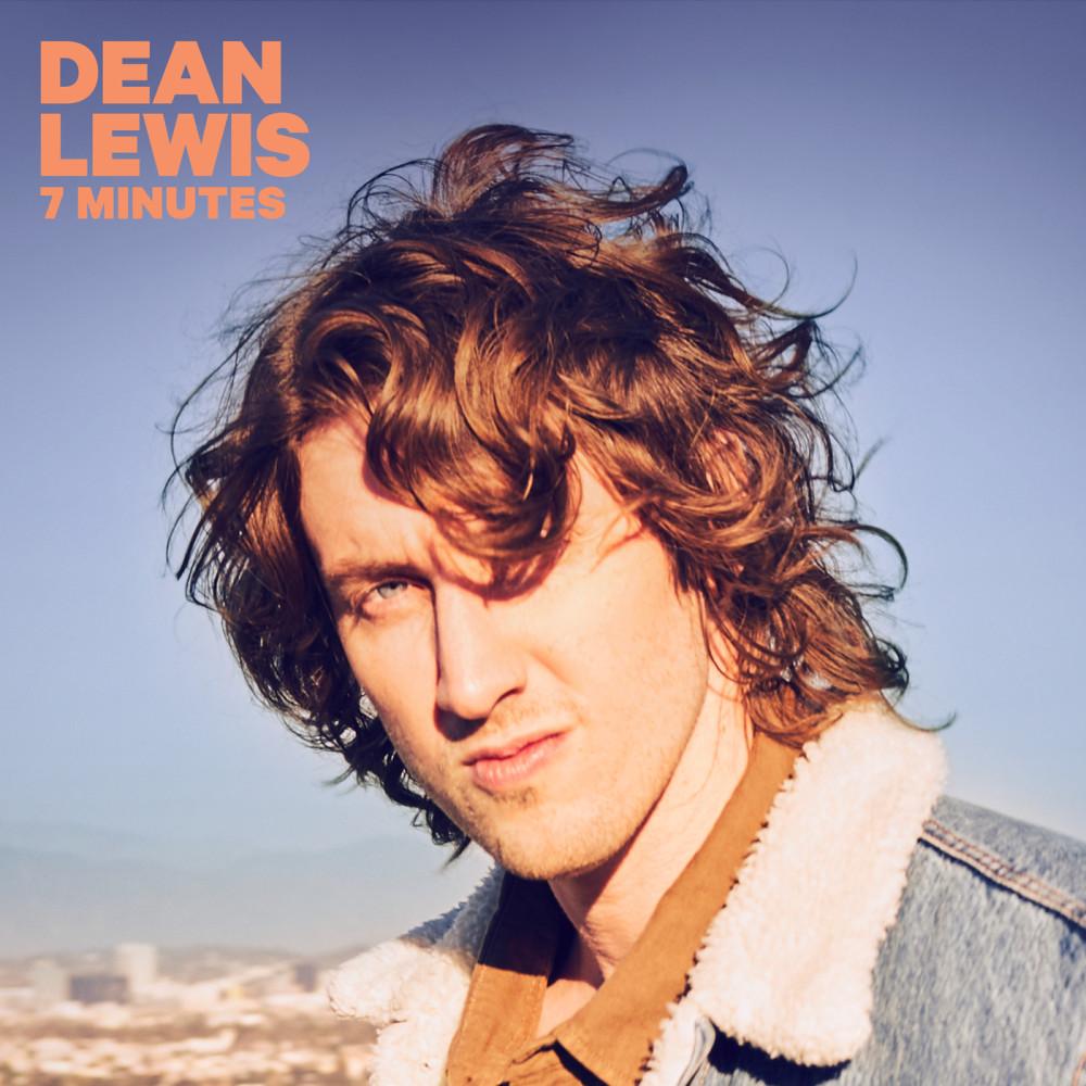 7 Minutes 2019 Dean Lewis