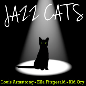 Louisarmstrong的專輯Jazz Cats - Louis Armstrong, Ella Fitzgerald and Kid Ory