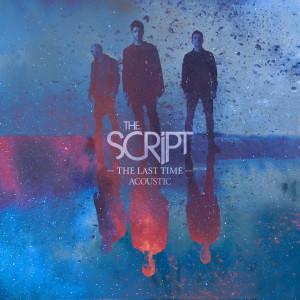 The Script的專輯The Last Time (Acoustic)