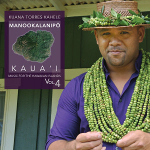 Kuana Torres Kahele的專輯Music for the Hawaiian Islands Vol.4 (Manookalanipo, Kaua'i)