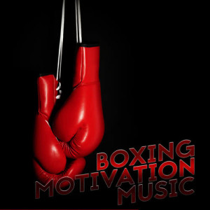 Boxing Training Music的專輯Boxing Motivation Music