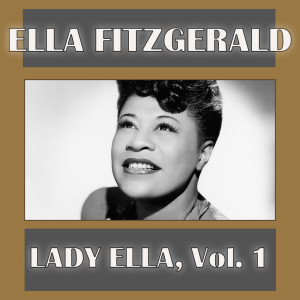 Ella Fitzgerald的專輯Lady Ella, Vol. 1