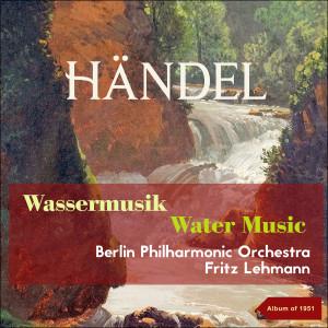 Fritz Lehmann的專輯George Fridirick Handel: Wassermusik - Watermusic