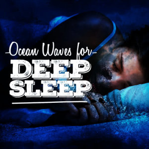 Listen to Waves song with lyrics from Ocean Waves for Sleep