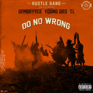 Listen to Do No Wrong song with lyrics from Hustle Gang