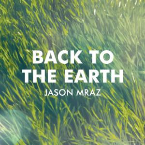 Jason Mraz的專輯Back To The Earth