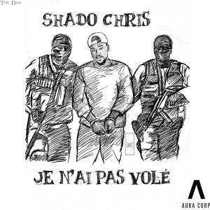 Album Je N'Ai Pas Volé from Shado Chris