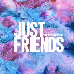 Album Just Friends from Trevor Jackson