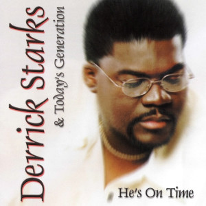 Album He's On Time from Derrick Starks