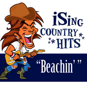Album Beachin' (Karaoke) from iSing Country Hits