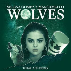 Selena Gomez的專輯Wolves (Total Ape Remix)
