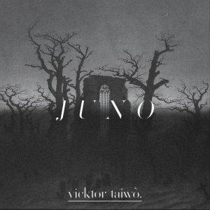 Album Juno from Vicktor Taiwò