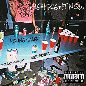 Album HIGH RIGHT NOW (feat. Wes Period & Transviolet) (Explicit) from Wes Period