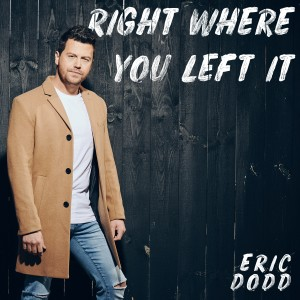 Album Right Where You Left It from Eric Dodd