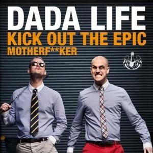 Dada Life的專輯Kick Out The Epic Motherf**ker