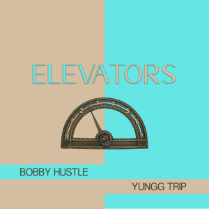 Album Elevators from Bobby Hustle