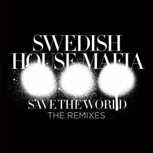 收聽Swedish House Mafia的Save The World (Alesso Remix)歌詞歌曲