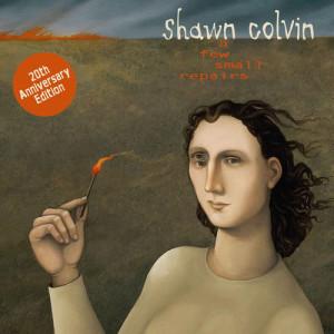 Album A Few Small Repairs: 20th Anniversary Edition from Shawn Colvin