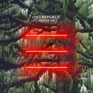 Listen to Rescue Me song with lyrics from OneRepublic