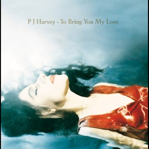 To Bring You My Love 1995 PJ Harvey