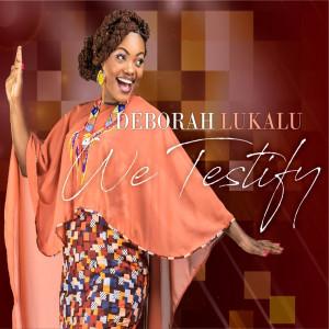 Album We Testify from Deborah Lukalu