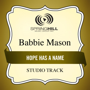 Hope Has A Name 2004 Babbie Mason