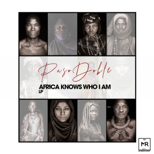 Album Africa Knows Who I Am from Paso Doble