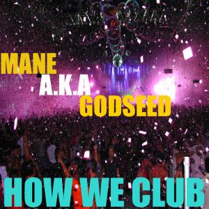 Album ManeEvent How We Club from Mane aka Godseed