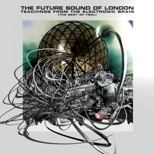 Teachings From The Electronic Brain 2006 Future Sound Of London