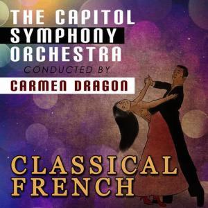 Capitol Symphony Orchestra的專輯Classical French: Capitol Symphony Orchestra