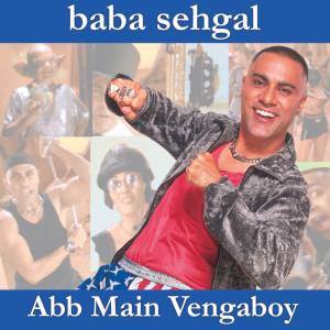 Abb Main Vengaboy 1999 Baba Sehgal