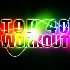Ultimate Tribute Stars的專輯Top 40 Workout