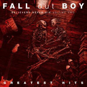 Believers Never Die dari Fall Out Boy