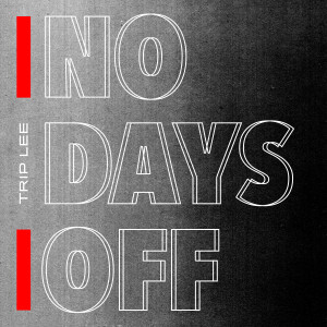 Trip Lee的專輯No Days Off