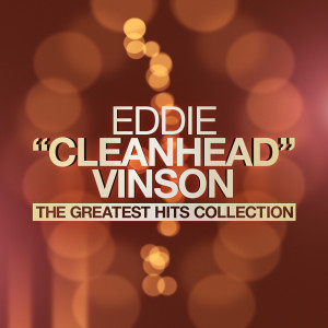 Album The Greatest Hits Collection from Eddie 'Cleanhead' Vinson
