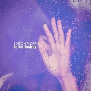 Album Do Not Destroy from Edison Morris