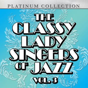 Various Artists的專輯The Classy Lady Singers of Jazz, Vol. 3
