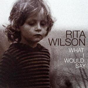 Album What I Would Say from Rita Wilson