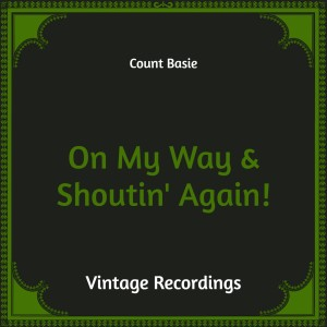 Count Basie的專輯On My Way & Shoutin' Again! (Hq Remastered)