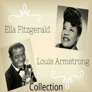 Ella Fitzgerald的專輯Ella Fitzgerald & Louis Armstrong Collection