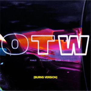收聽Khalid的OTW (BURNS Version)歌詞歌曲