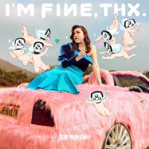 Serrini的專輯I'm Fine, Thx.