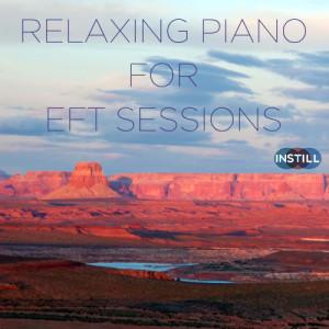 Album Instill Media: Relaxing Piano for EFT Sessions from Spa Sensations