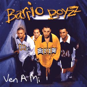 Ven A Mi 1996 Barrio Boyzz