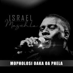 Album Mopholosi Oaka Oa Phela from Israel Mosehla