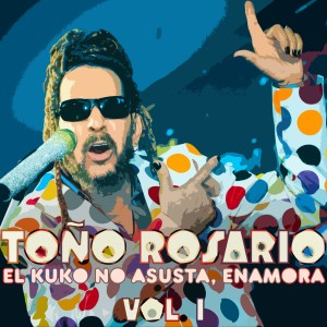 Album El Kuko No Asusta, Enamora, Vol. 1 from Tono Rosario